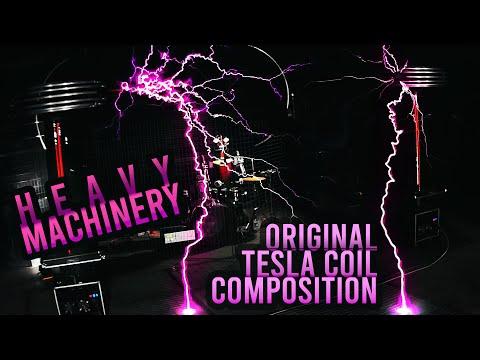 Heavy Machinery – Original Tesla coil music!