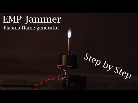 EMP Jammer Plasma flame generator – Step by Step