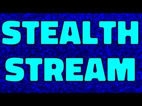 Stealth Stream
