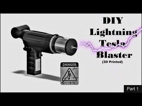 The Tesla Gun – 3D Printed Lightning Blaster DIY – Part 1